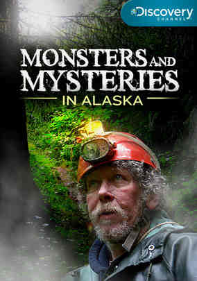 Monsters and Mysteries in Alaska 2011